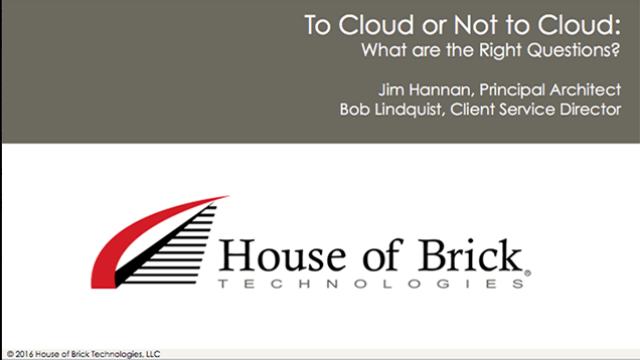 To Cloud or Not to Cloud: What Are the Right Questions?