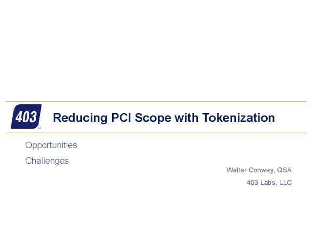 Reducing PCI Scope with Tokenization: Opportunities & Challenges
