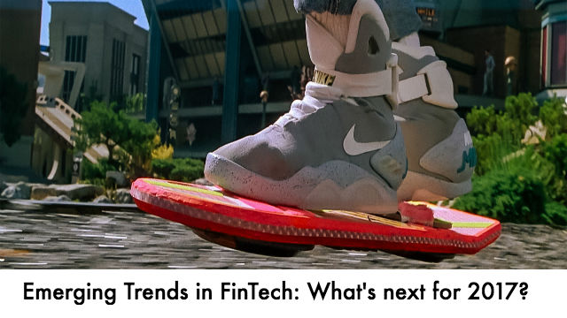 Emerging Trends in FinTech: What's next for 2017?