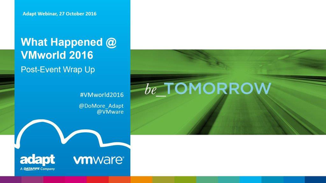 What Happened @ VMworld 2016? (30 mins wrap up!)