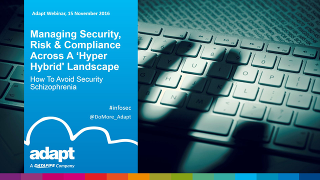 Managing Security, Risk & Compliance Across A 'Hyper Hybrid' Landscape