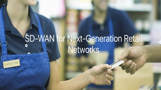SD-WAN for Next-Generation Retail Networks