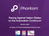 Racing Against Nation States on the Automation Continuum