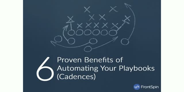 6 Proven Benefits of Automating Your Playbooks (Cadences)