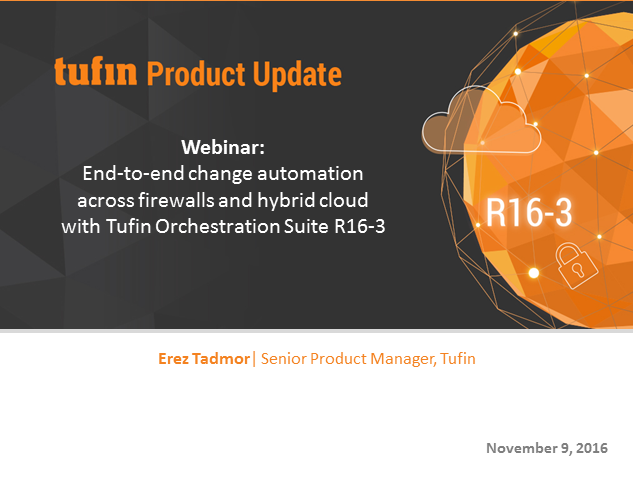 End-to-end change automation with Tufin Orchestration Suite R16-3