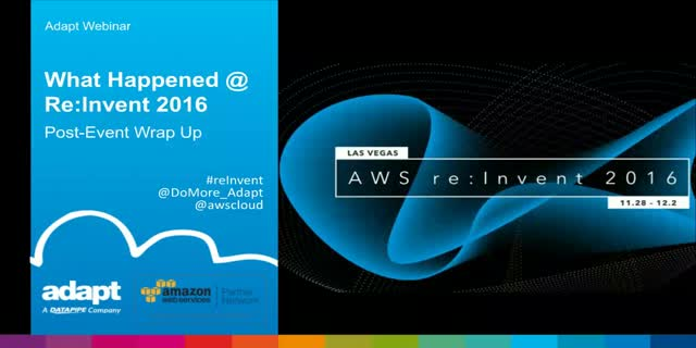 What Happened @ AWS Re-Invent 2016? (30 mins wrap up!)