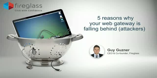 5 Reasons Why your Web Gateway is Falling Behind (Attackers)