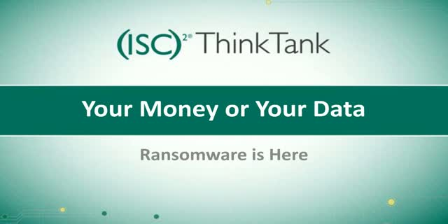 Your Money or Your Data - Ransomware is Here