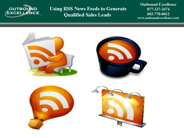 Using RSS Feeds To Eliminate The Need For Cold Calling