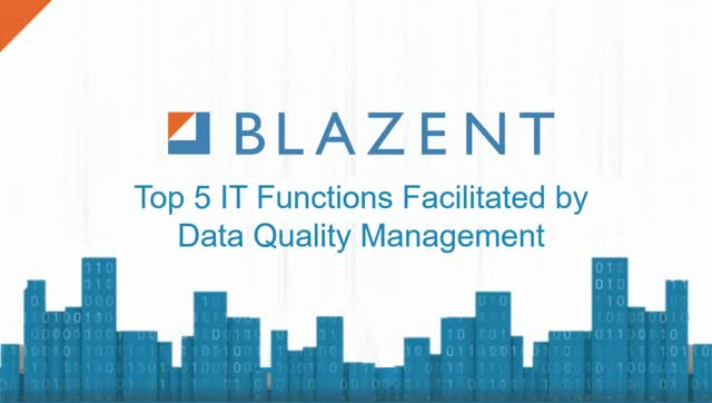 Top 5 IT Functions Facilitated by Data Quality Management