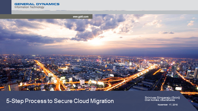 General Dynamics IT: 5-Step Process to Secure Cloud Migration