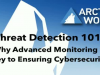 Threat Detection 101: Why Advanced Monitoring is Key to Ensuring Cybersecurity