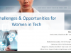 Challenges & Opportunities for Women in Tech