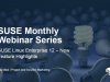 SUSE Linux Enterprise 12 – New Feature Highlights!