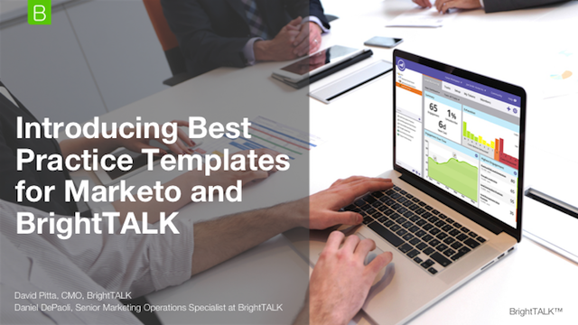 Introducing Best Practice Templates for Marketo and BrightTALK
