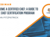 Become a Certified Chef: A guide to the Chef Certification program