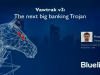 Vawtrak v2: The next big banking Trojan