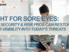 Sight for Sore Eyes: How Security & Risk Pros Can Restore Their Visibility