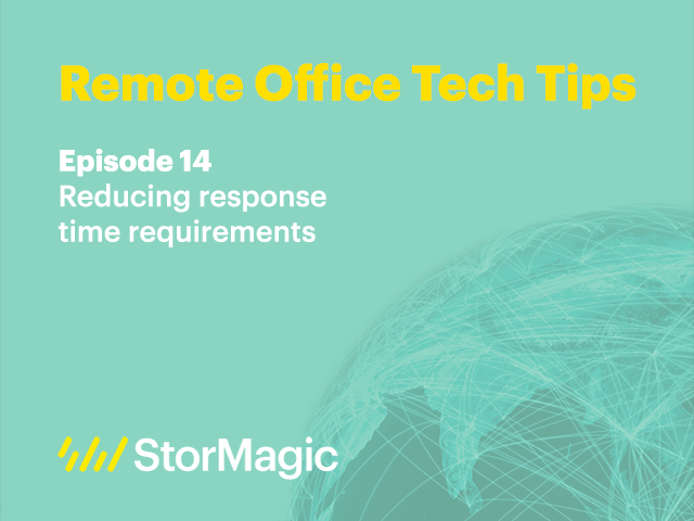 Remote Office Tech Tips | Ep. 14: Reducing response time requirements