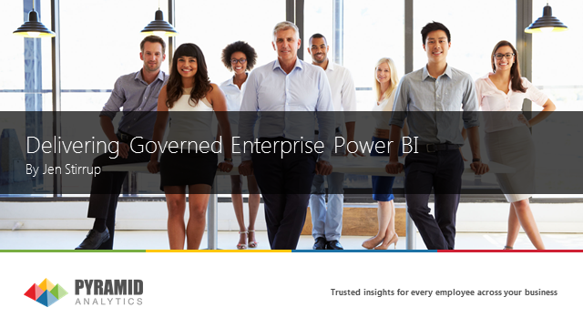 Delivering Governed Enterprise Power BI with Pyramid Analytics