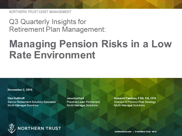 Quarterly Insights: Managing Pension Risks in a Low Rate Environment