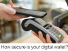How secure is your digital wallet?