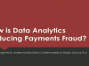 How is Data Analytics Reducing Payments Fraud?