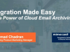 Migration Made Easy- Harness the Power of Storage & Archiving in the Cloud