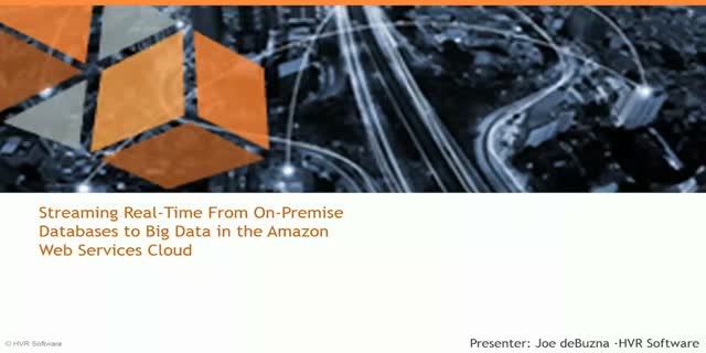 HVR How-to: Streaming Real-Time from on-premise databases to Big Data in the AWS