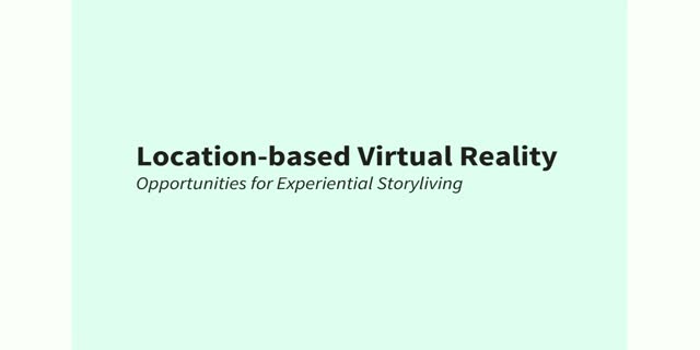 Location-based Virtual Reality: Opportunities for Experiential Storyliving