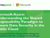 Security in Microsoft Azure: Understanding the Shared Responsibility Paradigm