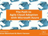 The Path to Agile Cloud Adoption with Microsoft Azure