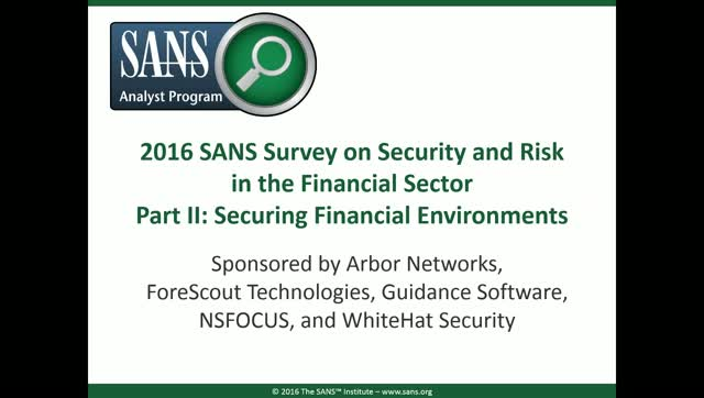 The SANS 2016 Survey on Security and Risk in the Financial Sector