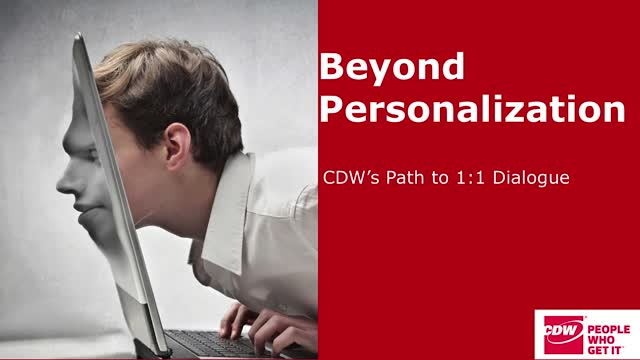 Scientists & Storytellers: CDW's Journey Toward 1:1 Marketing