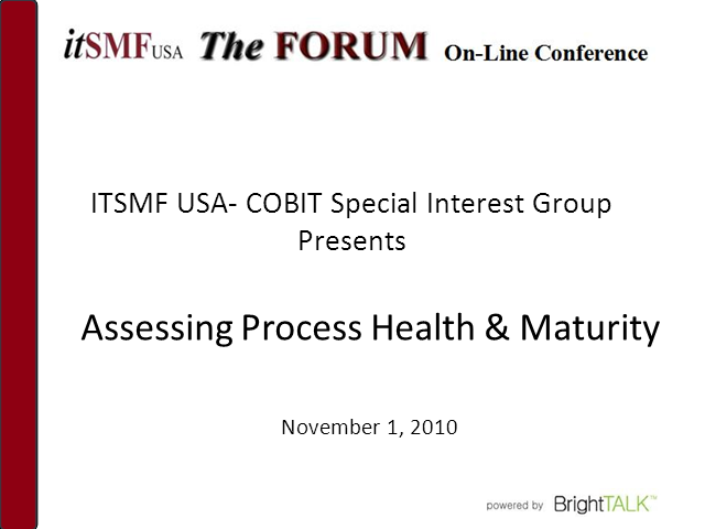 COBIT SIG-Leveraging COBIT for Assessing Process Health-Maturity