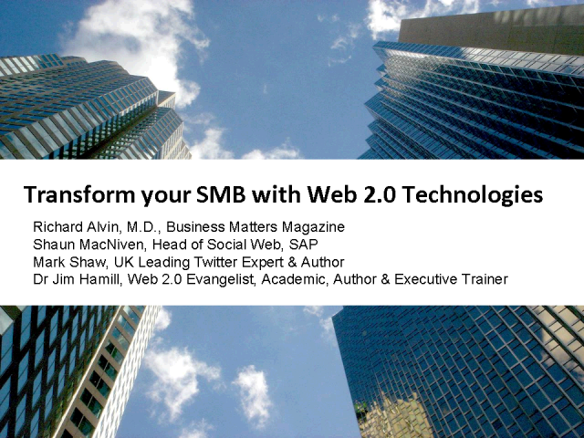 Panel Session: Transform your SMB with Web 2.0 Technologies