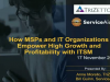 How MSPs and IT Organizations can Empower High Growth w/ ITSM
