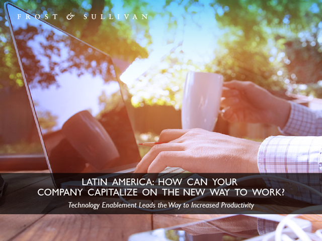 Latin America: How can your company capitalize on the new way to work?