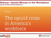 The opioid crisis: Understanding the workplace impact