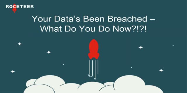 Your Data's Been Breached - What Do You Do Now?!