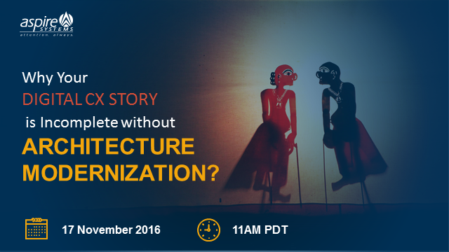 Why your Digital CX Story is Incomplete without Architecture Modernization?