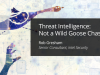 Threat Intelligence: Not a Wild Goose Chase