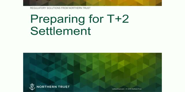 Northern Trust Regulatory Solutions: T+2 Settlement