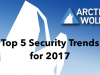 Top 5 Security Trends for 2017