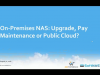 Should you keep your On-Premises NAS: Upgrade, Pay Maintenance or Public Cloud?