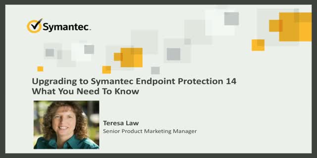 Upgrading to Symantec Endpoint Protection 14: What you Need to Know
