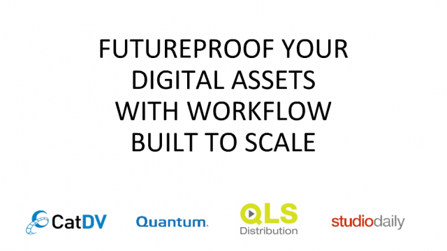 Future-Proof Your Digital Assets with Workflow Built to Scale