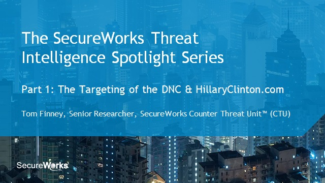 TI Spotlight Series Part 1: The Targeting of the DNC & HillaryClinton.com