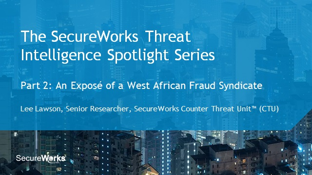 TI Spotlight Series Part 2: An Exposé of a West African Fraud Syndicate