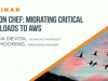Chef on Chef: Migrating Critical Workloads to AWS